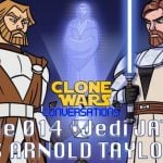 Clone Wars Conversations! Amy Ratcliffe's Interview with James Arnold Taylor Concludes