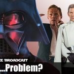 The Resistance Broadcast – Does Star Wars Have a Villain Problem?