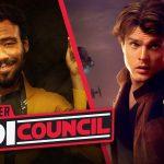 Collider Jedi Council: 'Solo' Deleted Scenes Give Us More Lando and Han on Trial