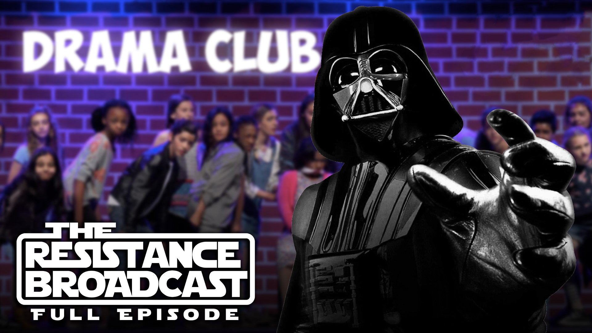 The Resistance Broadcast - How Dramatic is Darth Vader? - Star Wars