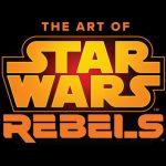 The Art of Star Wars Rebels Coming Fall 2019
