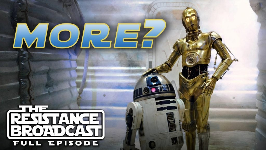 The Resistance Broadcast – Will R2-D2 and C-3PO Have Bigger Roles in Star Wars: Episode IX?