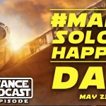The Resistance Broadcast – #MakeSolo2Happen Day!