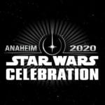 Star Wars Celebration Anaheim: August 27-30, 2020 – Tickets to Go On Sale Friday 6/21!