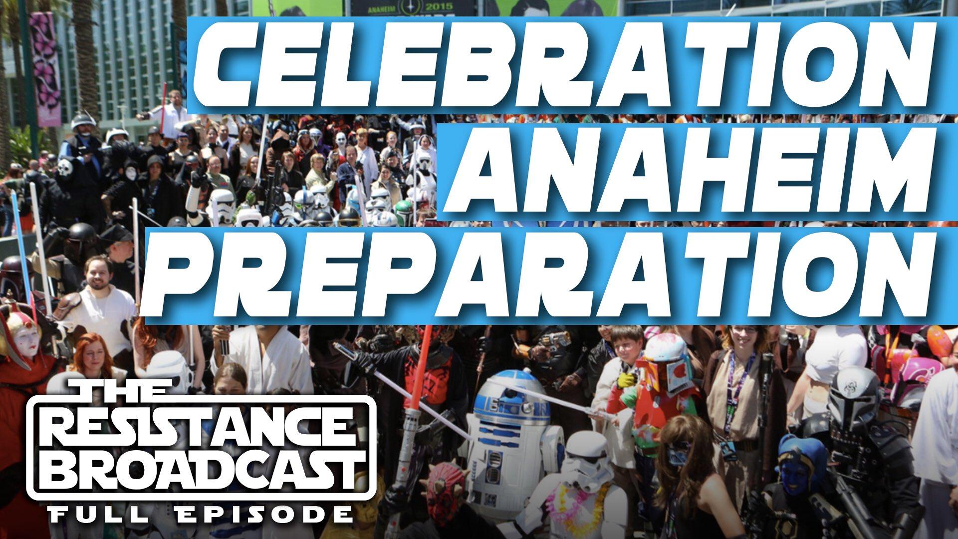 The Resistance Broadcast - Star Wars Celebration Anaheim: Tips