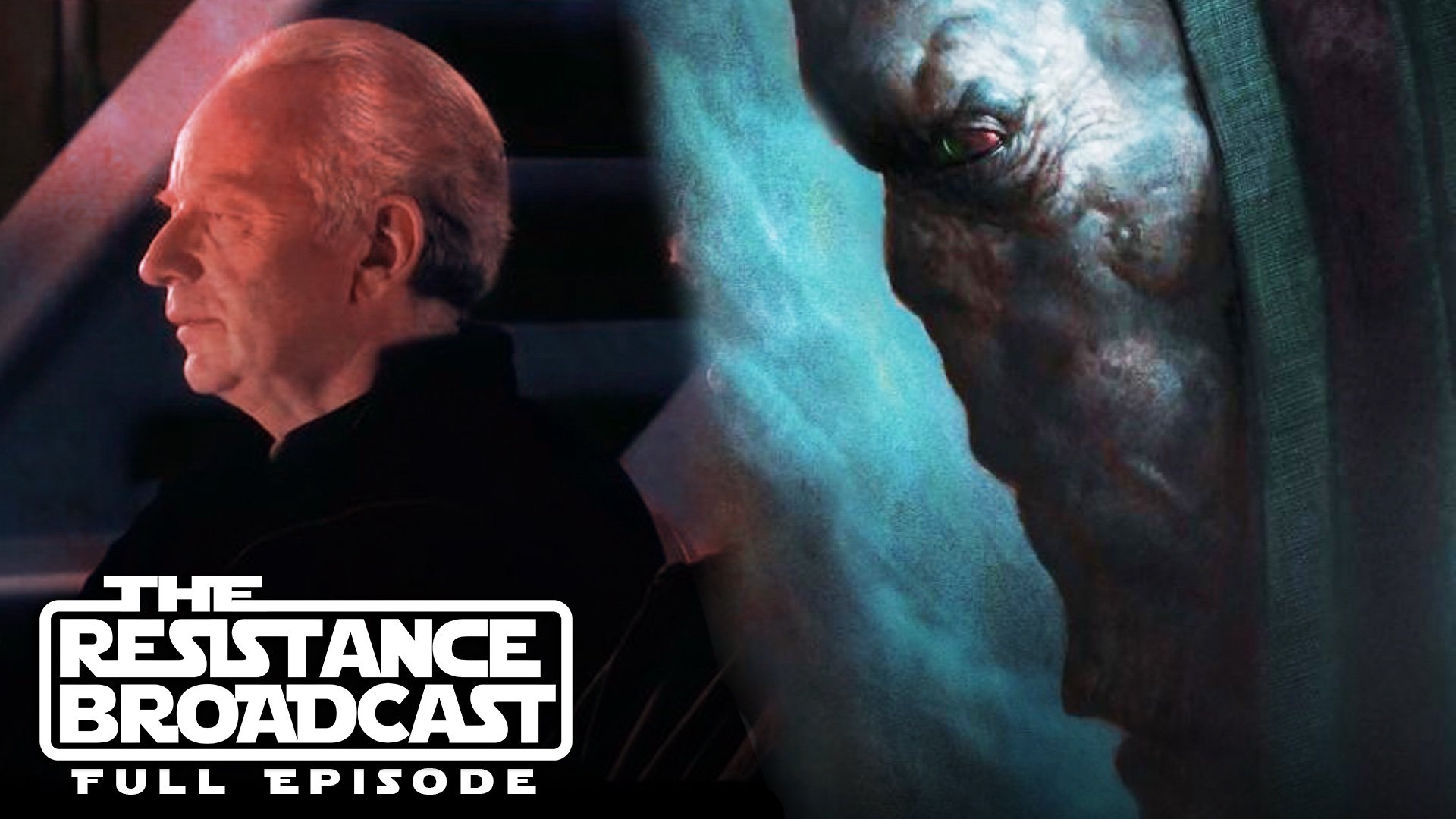 The Resistance Broadcast - Will Darth Plagueis Be Mentioned