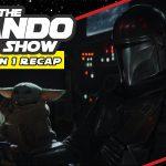 The Mando Fan Show! 'The Mandalorian' Season 1 Recap