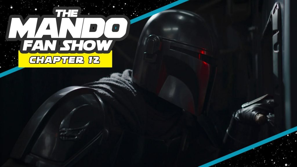 The Mando Fan Show: 'The Mandalorian' Chapter 12 Review (Video and Audio)